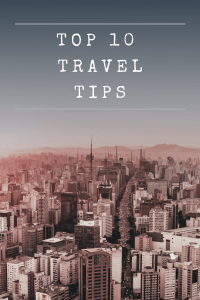 Top 10 Travel Tips