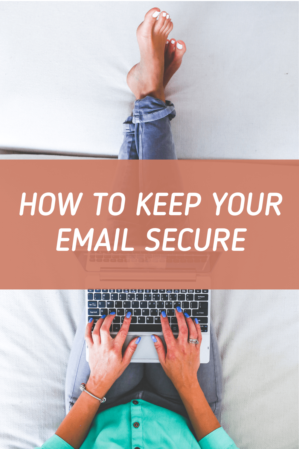 How To Keep Your Email Secure