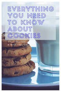 Everything You Need To Know About Cookies
