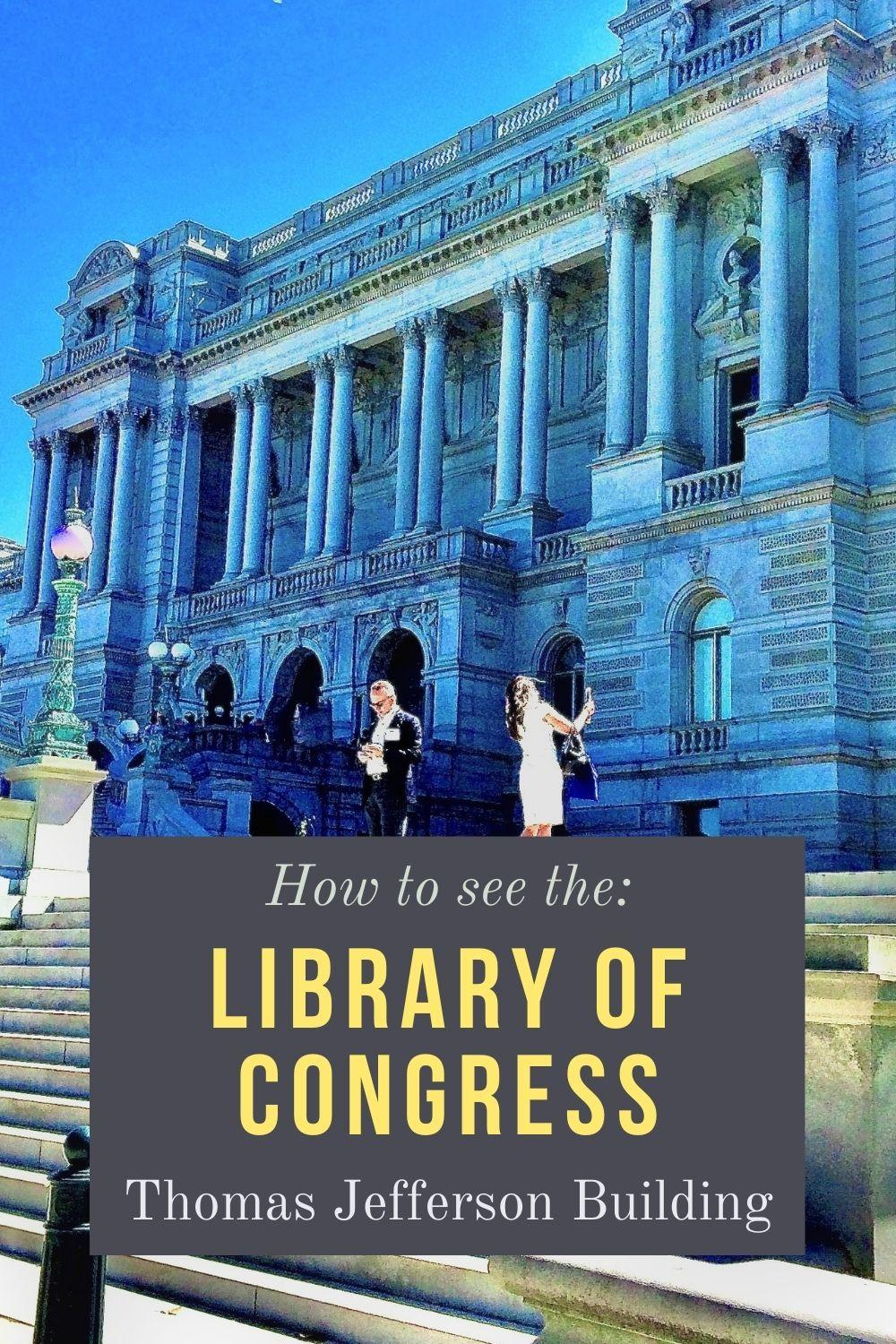 How To See The Library of Congress Thomas Jefferson Building