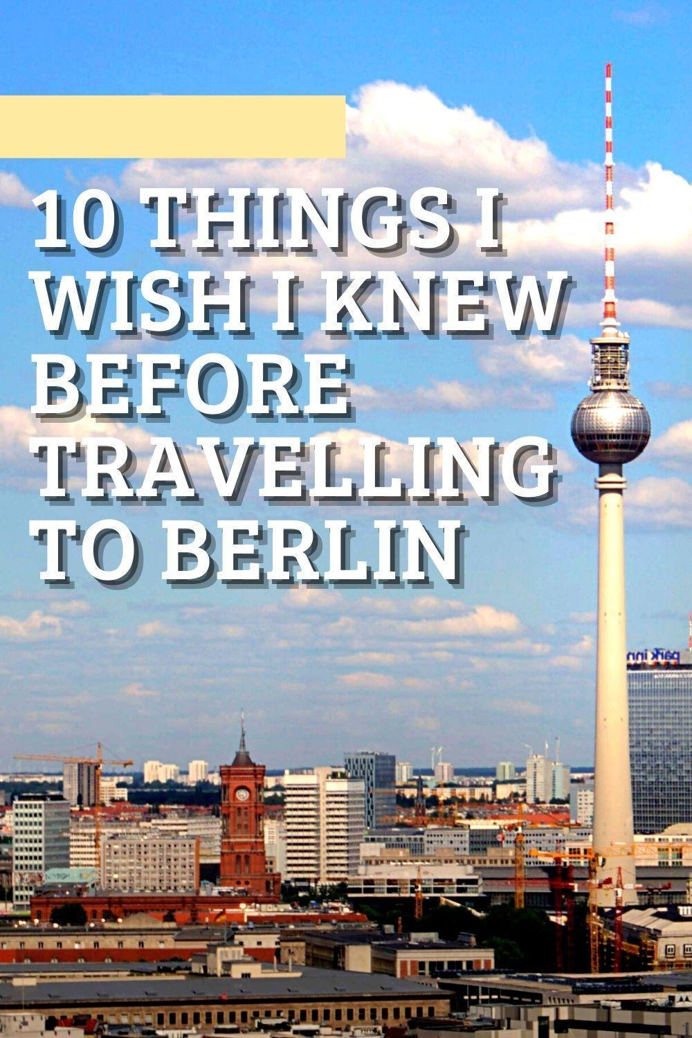 10 Things I Wish I Knew Before Travelling To Berlin