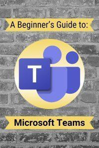 A Beginner's Guide to Microsoft Teams