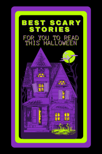 Best Scary Stories For You To Read This Halloween