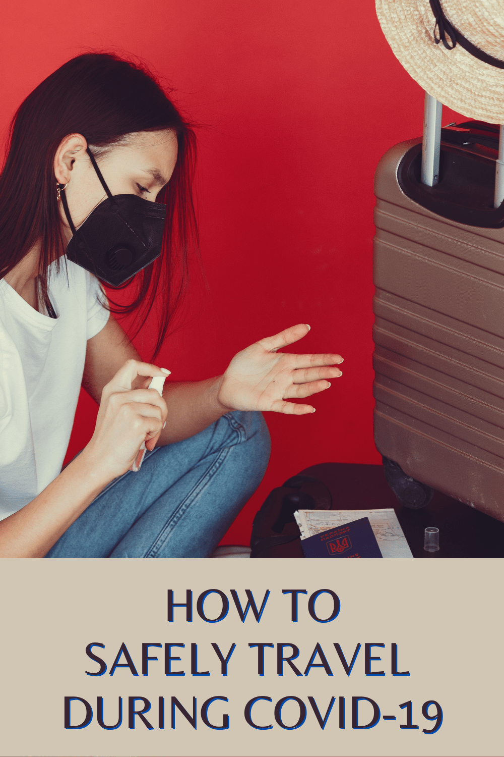 How to Safely Travel During Covid-19