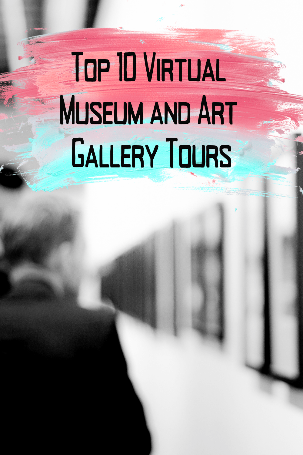 Top 10 Virtual Museum and Art Gallery Tours